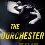 The Dorchester Five by Peter Manus