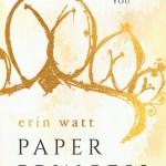 Blossoms & Flutters: Paper Princess by Erin Watt