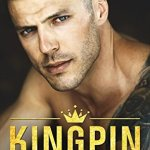 Indie Flutters: Kingpin by Alexa Riley