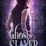 Ghost Slayer by Majanka Verstraete Excerpt