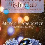 The Thursday Night Club and Other Stories of Christmas Spirit by Steven Manchester