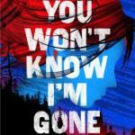 You Won't Know I'm Gone by Kristen Orlando Giveaway