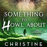 Something to Howl About by Christine Warren