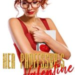 Blossoms & Flutters: Her Professor's Valentine by Celia Aaron