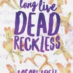 Breaking the Rules in a Series by Safari Spell & Long Live Dead Reckless Giveaway