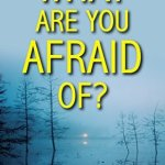 What Are You Afraid Of? by Alexandra Ivy