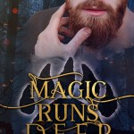 Magic Runs Deep by Alex Whitehall Excerpt & Giveaway