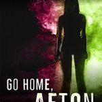Go Home, Afton by Brent Jones Excerpt & Giveaway
