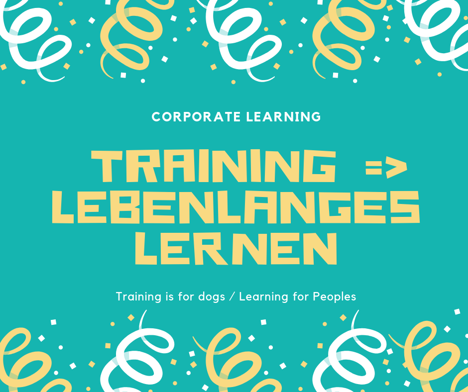 Corporate Learning: Vom Training zum Lebenslangen Lernen