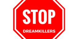 stop dreamkillers