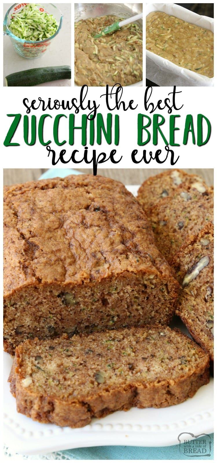 Zucchini Bread that truly is the best ever! Easy to make & you'll love the blend of spices used. Popular for a reason, it's the perfect zucchini bread recipe! Butter With A Side of Bread