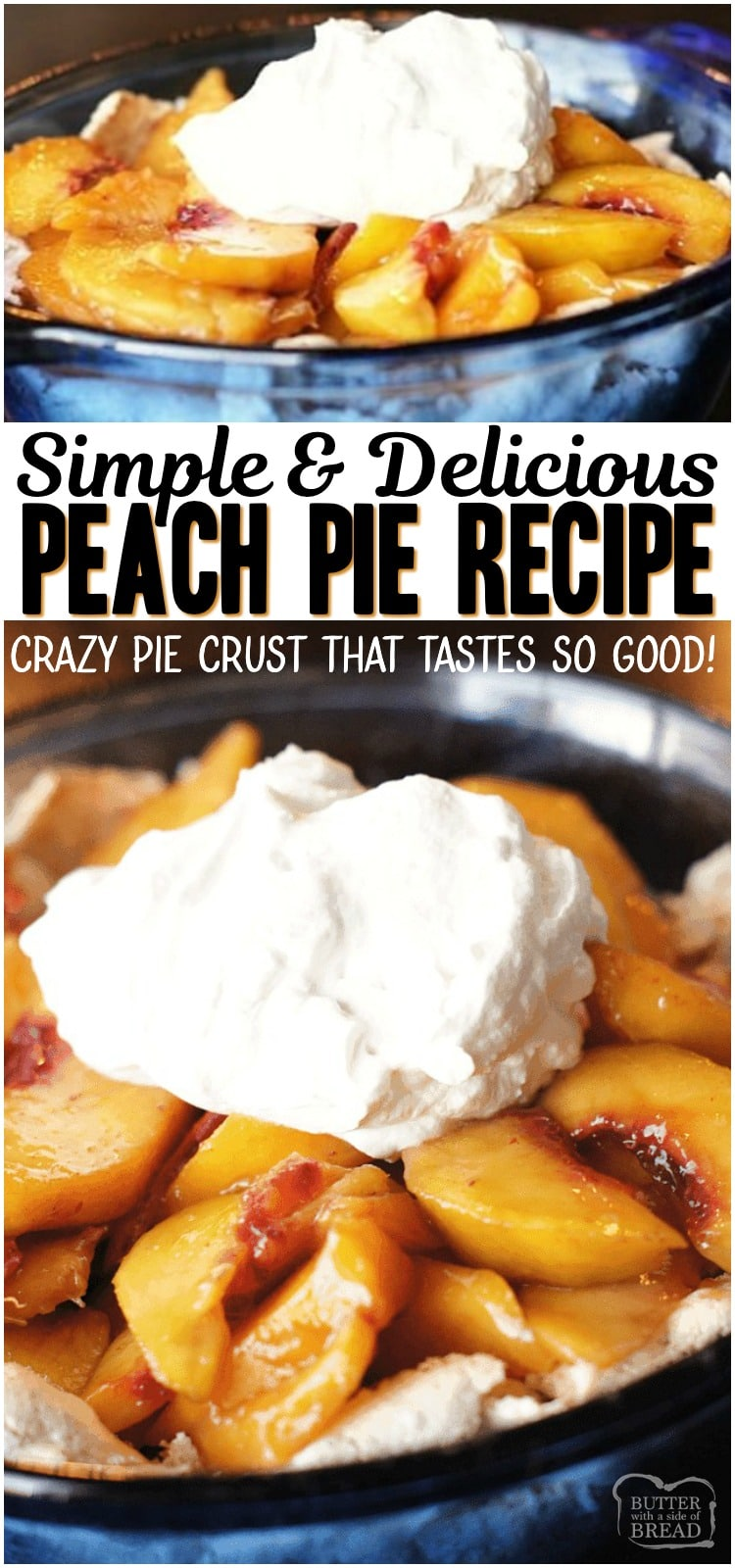 Easy Peach Pieis one of my favorite recipes for fresh peaches! Our simple recipe for pie crust will blow your mind- can you believe that secret ingredient?! Try it and you'll see just how delicious it is. #pie #peaches #peach #piecrust #baking #recipe #dessert from BUTTER WITH A SIDE OF BREAD