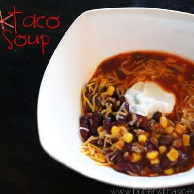 EASY GO-TO TACO SOUP!