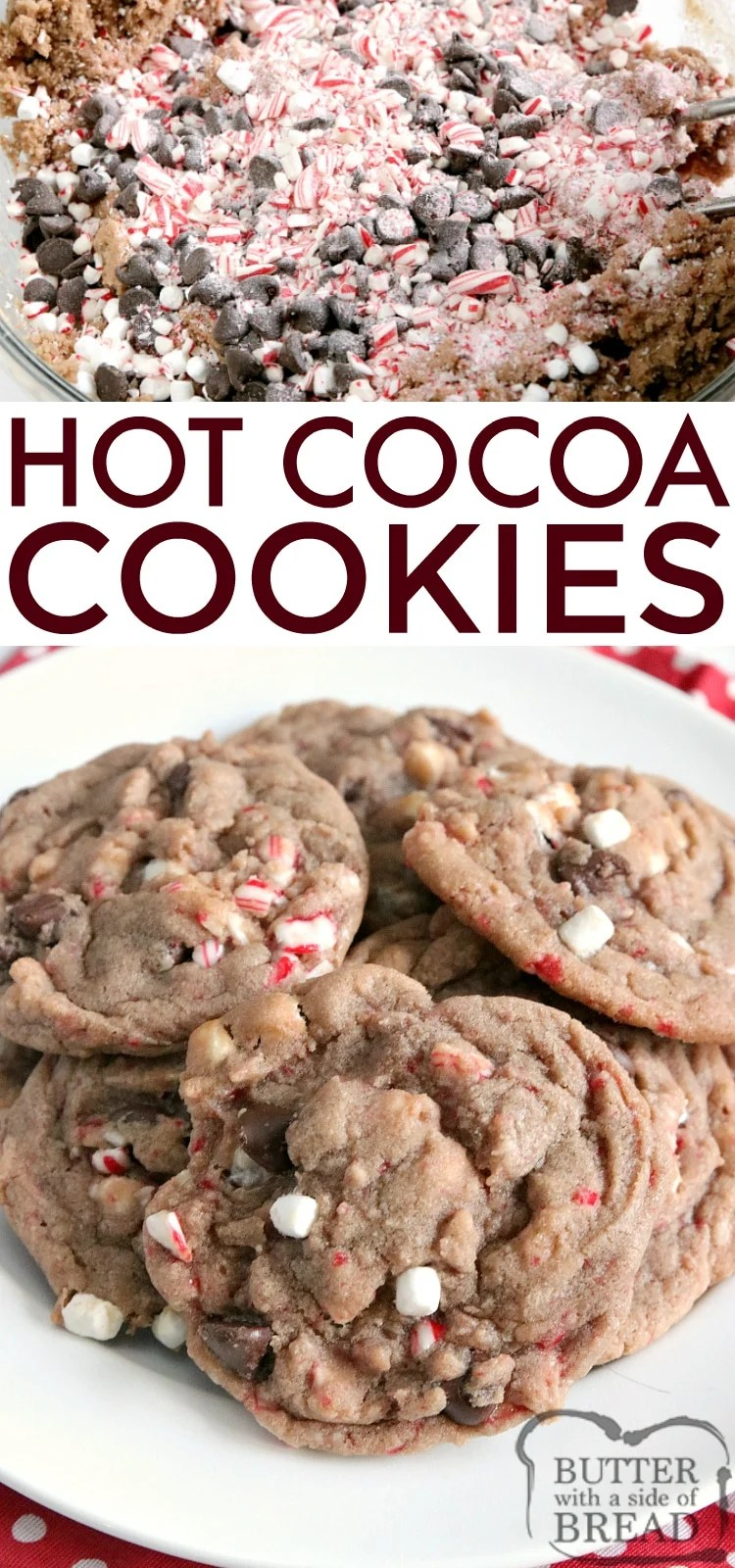 Hot Cocoa Cookies are full of hot cocoa mix, chocolate chips, crushed candy canes and marshmallow bits all baked into one delicious cookie! These hot chocolate cookies are simple to make and taste just like your favorite cup of hot cocoa!