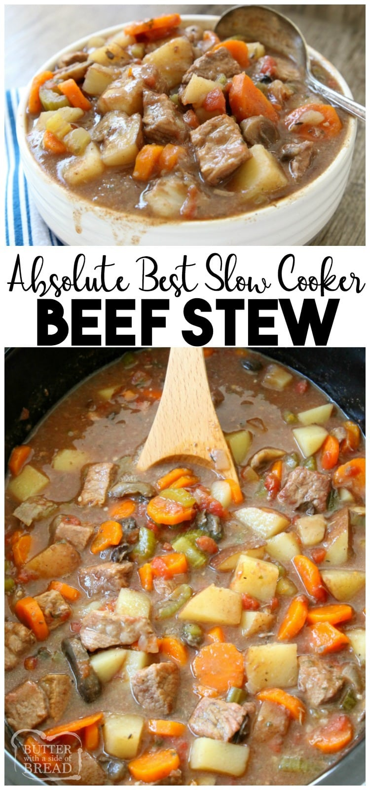 Beef Stew Crock Pot recipe made with tender chunks of beef, loads of vegetables and a simple mixture of broth and spices that yields the BEST slow cooker beef stew ever! #beef #stew #crockpot #slowcooker #beefstew #stewrecipe #beefcrockpot #recipe from BUTTER WITH A SIDE OF BREAD