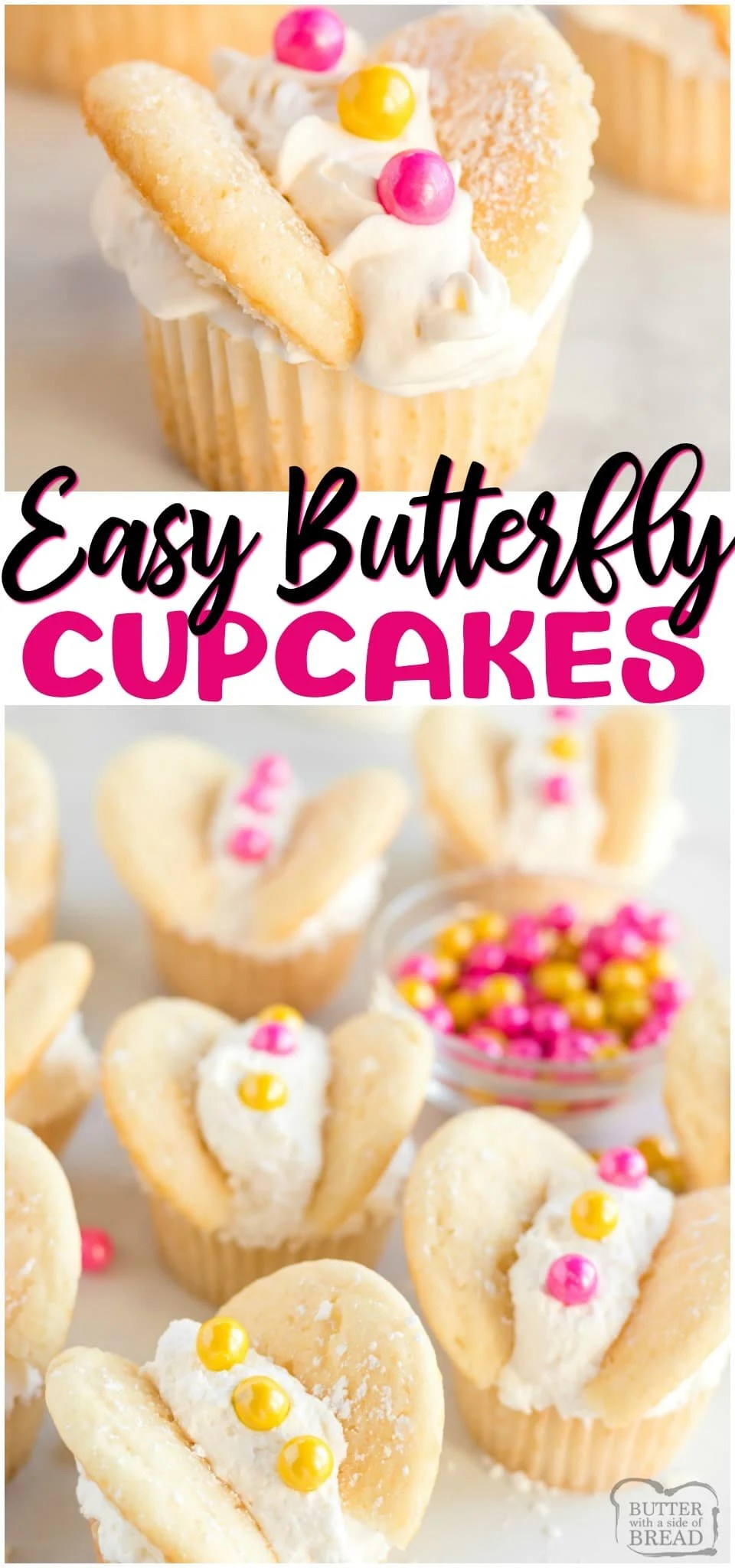 Vanilla Butterfly Cupcakes topped with whipped cream and colorful candies. Easily make these perfect spring butterfly cupcakes for any occasion! #cupcakes #dessert #baking #vanilla #butterfly #Spring #Pretty #recipe from BUTTER WITH A SIDE OF BREAD