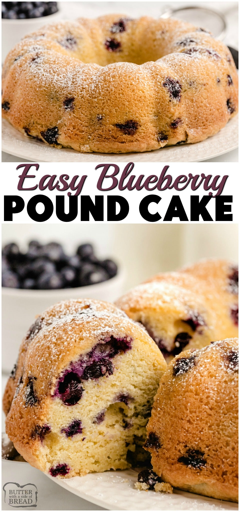 Blueberry Pound Cake make with butter, sugar and fresh blueberries. Elegant pound cake recipe that sweet & tender with bright blueberry flavor & dusted with powdered sugar. #poundcake #cake #blueberries #dessert #baking #blueberry #recipe from BUTTER WITH A SIDE OF BREAD
