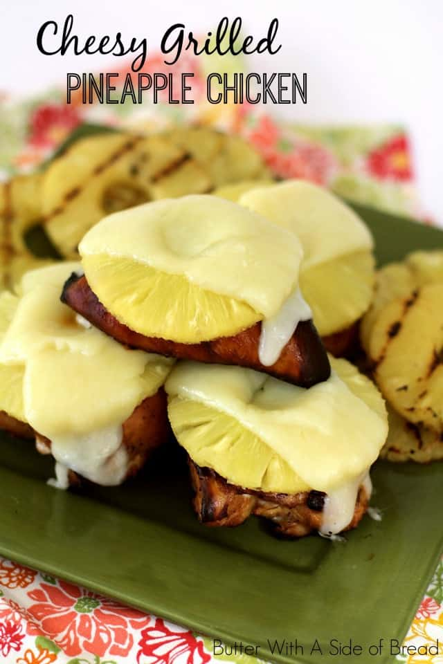 Cheesy Grilled Pineapple Chicken is tender & flavorful chicken with an easy marinade, then topped with grilled pineapple and a slice of jack cheese.
