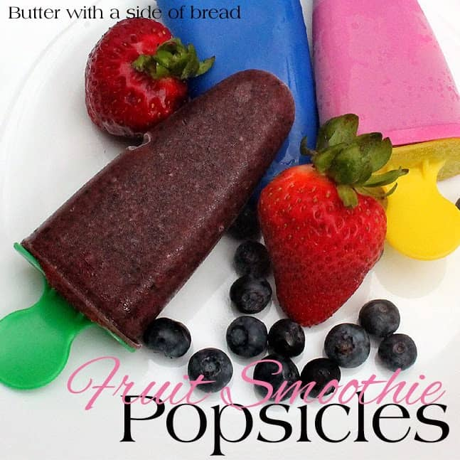 Fruit Smoothie Popsicles:Butter with a side of Bread