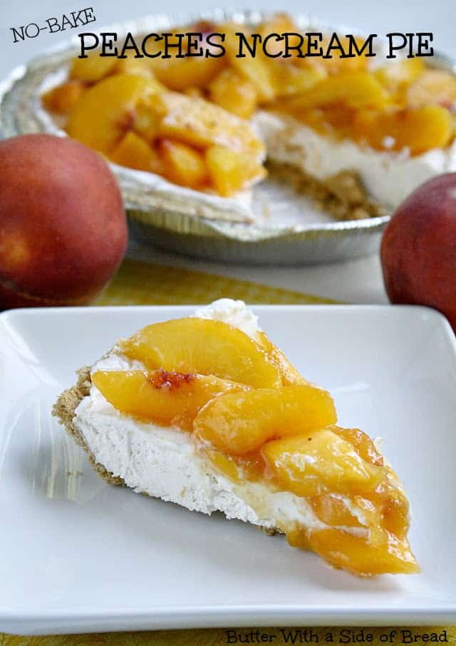 Butter With a Side of Bread: No Bake Peaches n Cream Pie