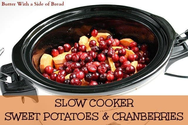 Butter With a Side of Bread: Slow Cooker Sweet Potatoes and Cranberries