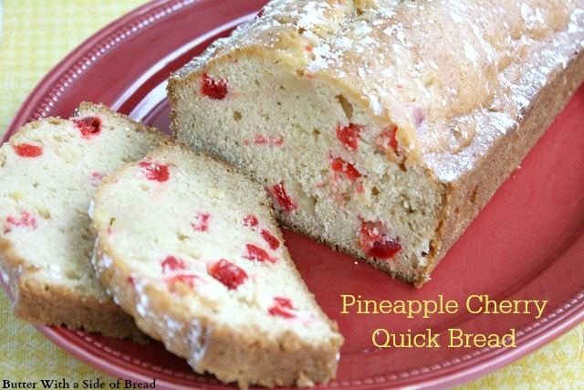 Pineapple Cherry Quick Bread - Butter With a Side of Bread
