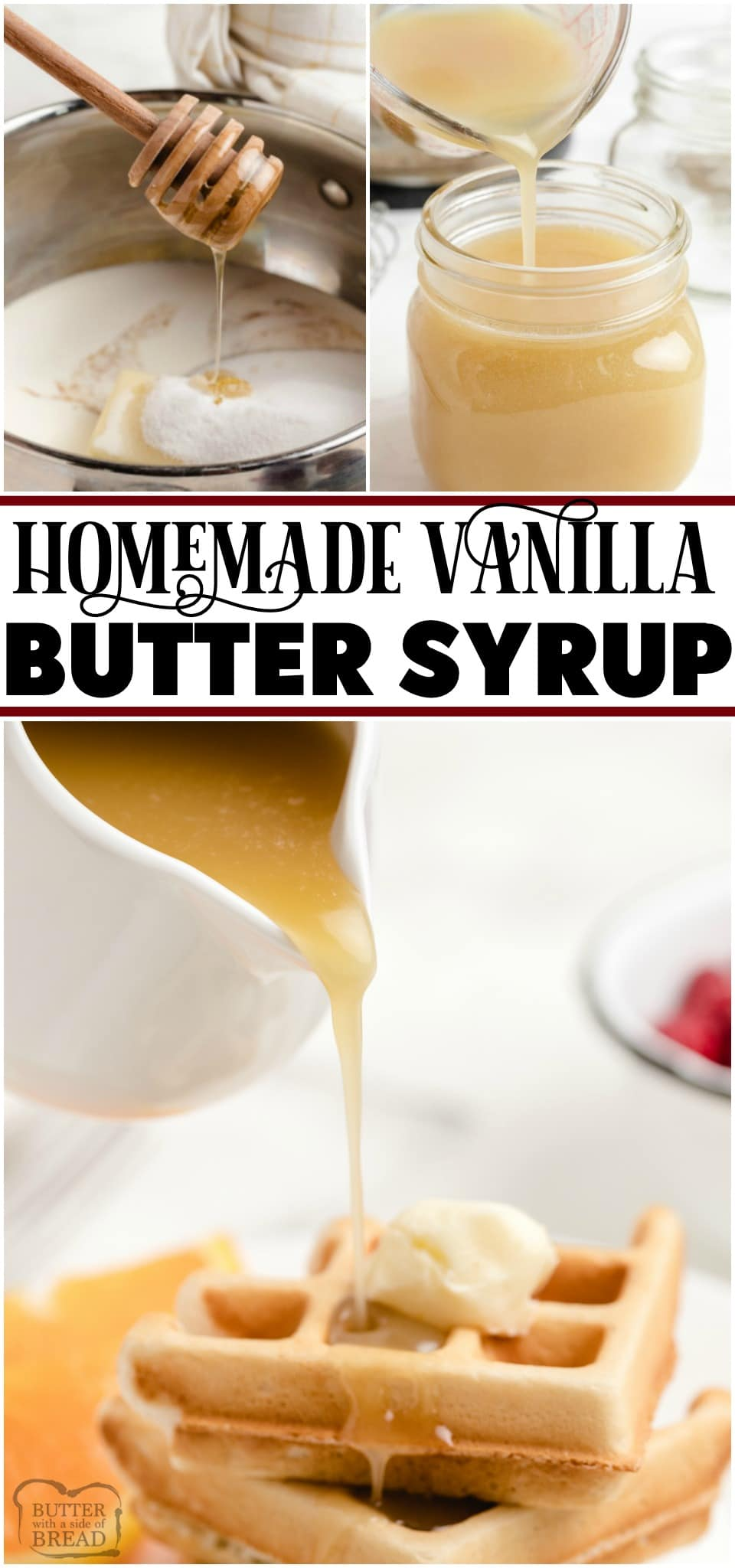 Vanilla Butter Syrup is better than anything store-bought! Homemade Syrup recipe made with butter, brown sugar, half & half, honey and vanilla extract. Easy to make syrup with fantastic buttery flavor!