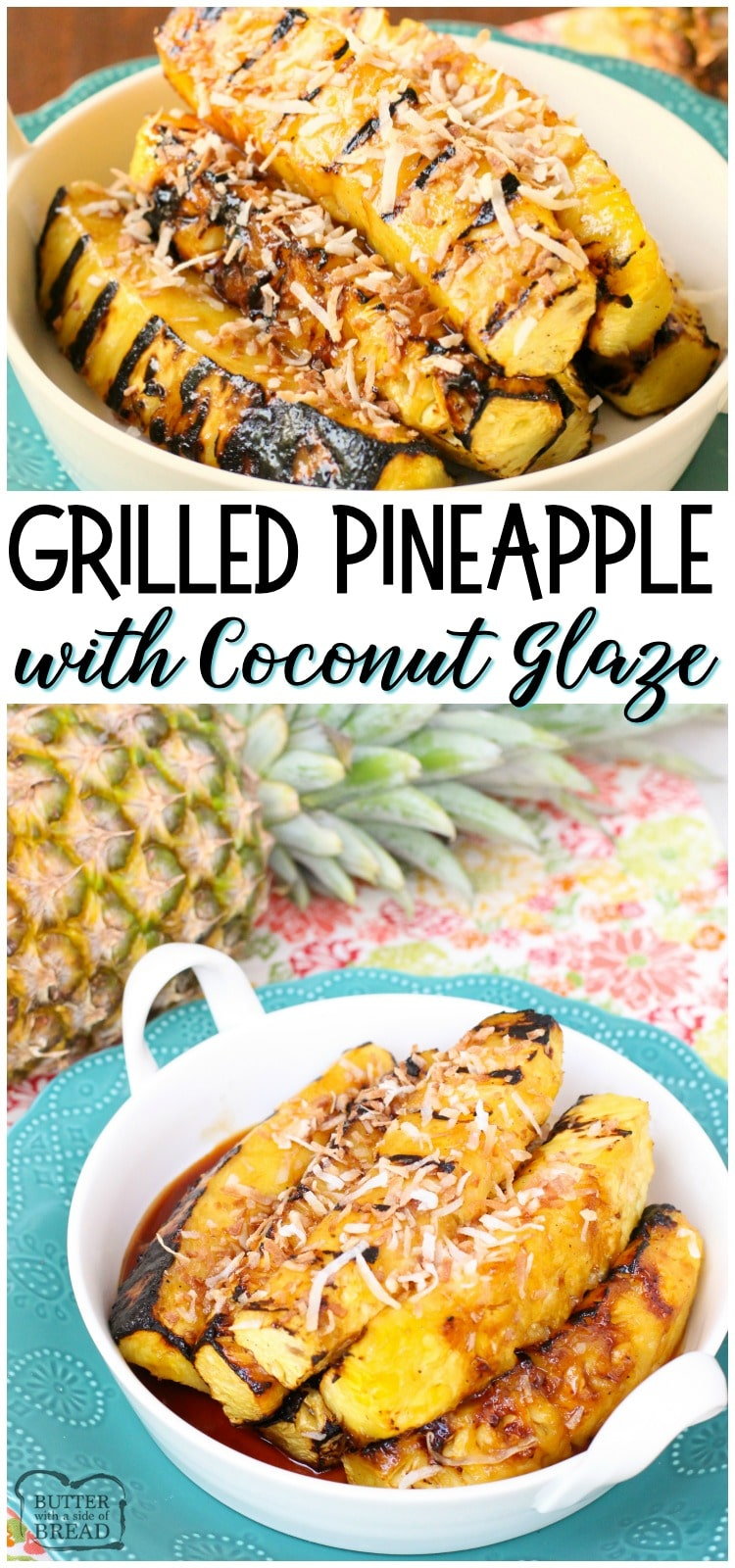 Grilled Pineapple with Coconut glaze is a fantastic side dish or dessert! Made easy with coconut, brown sugar and fresh pineapple, this is the best grilled pineapple I've tasted! #pineapple #grilling #coconut #recipe from BUTTER WITH A SIDE OF BREAD