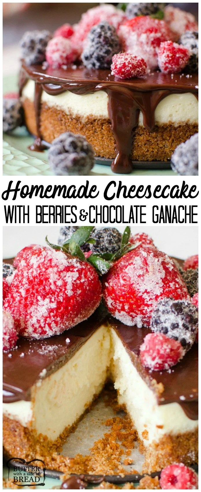 Cheesecake with Berries & Chocolate Ganache is a creamy, homemade, six-inch cheesecake topped with a rich chocolate ganache. The Cheesecake is garnished with sugared berries that give this classic dessert a bright, fresh flavor.#Homemade #Cheesecake #recipe from Butter With A Side of Bread #dessert #berries #ganache #food #delicious #howtomakecheesecake