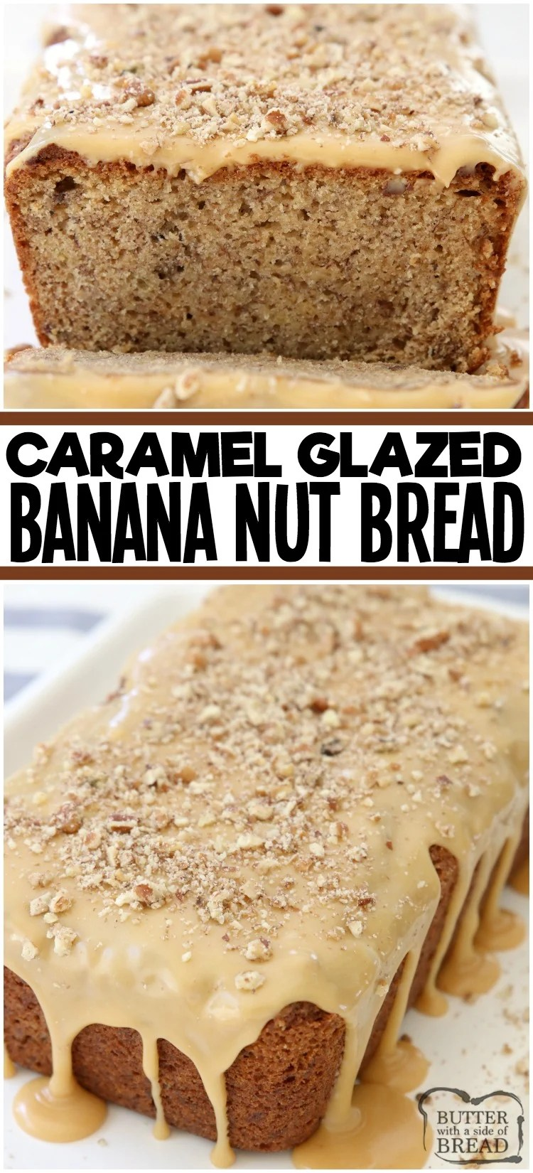 Caramel Banana Nut Bread made with ripe bananas and spiced with cinnamon, nutmeg and ginger. Topped with buttery streusel & caramel glaze. Best Banana Nut Quick Bread recipe ever!