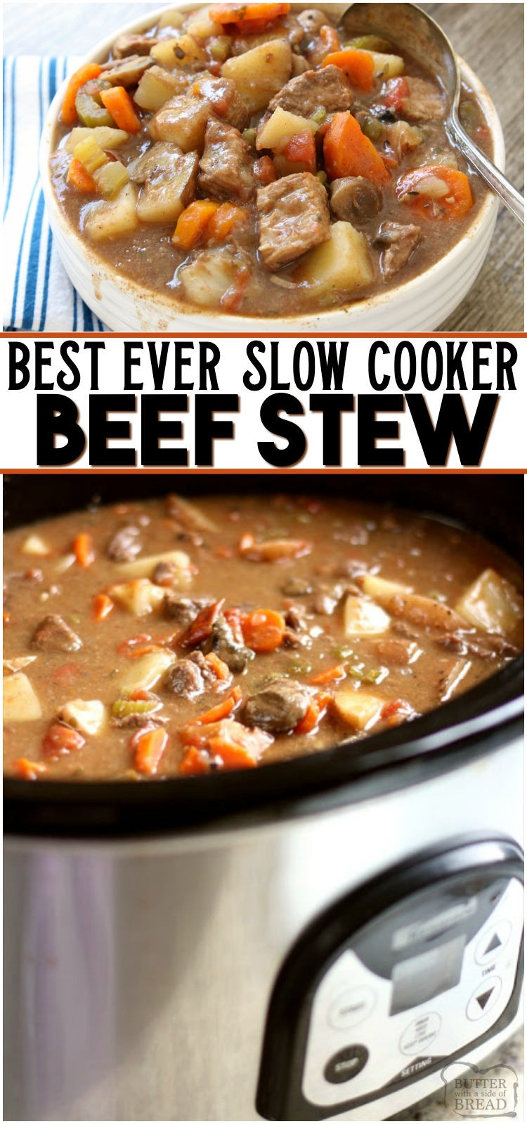 Beef Stew Crock Pot recipe made with tender chunks of beef, loads of vegetables and a simple mixture of broth and spices that yields the BEST slow cooker beef stew ever! #beef #stew #stewrecipe #slowcooker #crockpot #beefstew #homemadestew from BUTTER WITH A SIDE OF BREAD