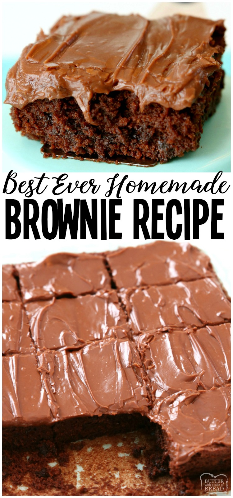 Best Classic Brownie Recipe made with basic ingredients and baked to fudgy, chocolate perfection! The easy chocolate frosting is amazing. These really are the BEST BROWNIES ever! #brownies #chocolate #baking #dessert #brownie #fudge #frosting #recipe from BUTTER WITH A SIDE OF BREAD