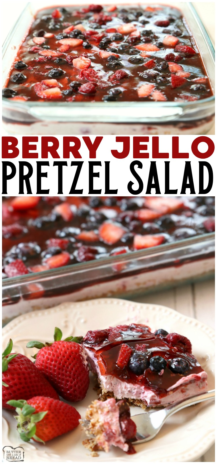 Berry Jello Pretzel Salad made with fresh berries & fruity Jell-O on a buttery pretzel crust! Gorgeous Jello salad recipe that tastes amazing and is so easy to make. #jello #jellosalad #berry #recipe #summer #Spring #berries from BUTTER WITH A SIDE OF BREAD