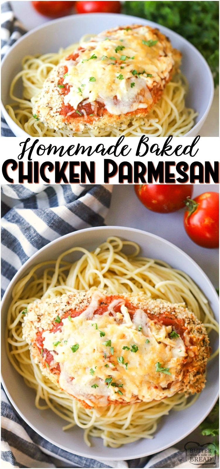 Baked Chicken Parmesan recipe is a favorite for everyone in the family. Topped with parmesan cheese, this mouth watering easy chicken parmesan is a great dinner for any day of the week and any season of the year! #dinner #chickenparm #bakedchicken #chicken #easydinner #recipe from BUTTER WITH A SIDE OF BREAD
