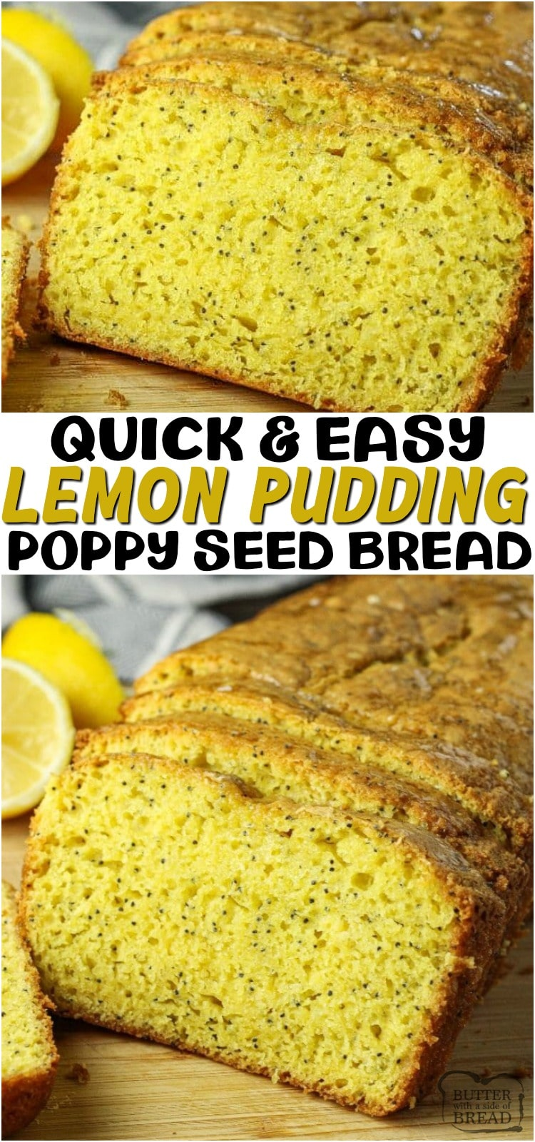 Easy Lemon Poppy Seed Bread is a simple, sweet bread recipe that is made with just a few ingredients. Cake mix & lemon pudding mix make this quick bread come together fast. This simple quick bread recipe will be one you will want to make over and over again. #bread #lemon #quickbread #poppyseed #baking #recipe from BUTTER WITH A SIDE OF BREAD