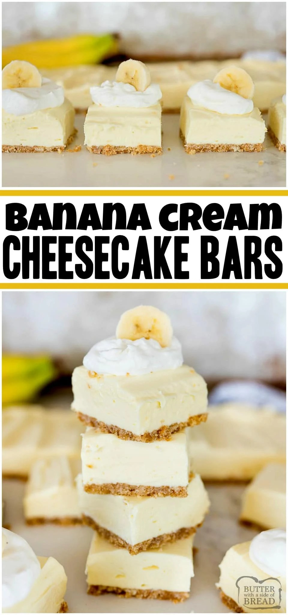 Banana Cream Cheesecake Bars is a simple, no bake cheesecake recipe with incredible banana flavor! Easy banana cheesecake recipe that everyone loves! #cheesecake #nobake #dessert #banana #bananacream #bananacheesecake #recipe from BUTTER WITH A SIDE OF BREAD