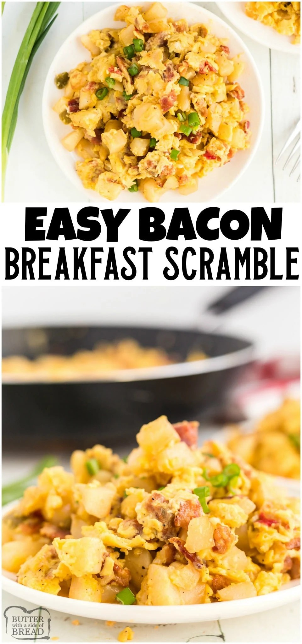 Bacon Breakfast scramble is an easy skillet breakfast casserole recipe everyone enjoys. Protein packed with eggs, bacon and hash brown potatoes, this scramble comes together fast and can feed a crowd!#bacon #eggs #breakfast #scrambled #protein #morning #recipe from BUTTER WITH A SIDE OF BREAD