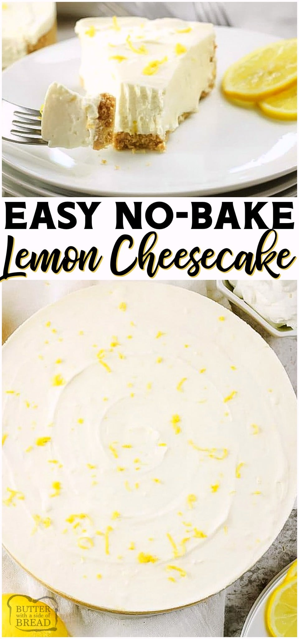 No Bake Lemon Cheesecake is a simple no bake dessert with only a few ingredients! Easy Lemon Cheesecake recipe with bright, fresh lemon flavor in a creamy no-bake cheesecake.
