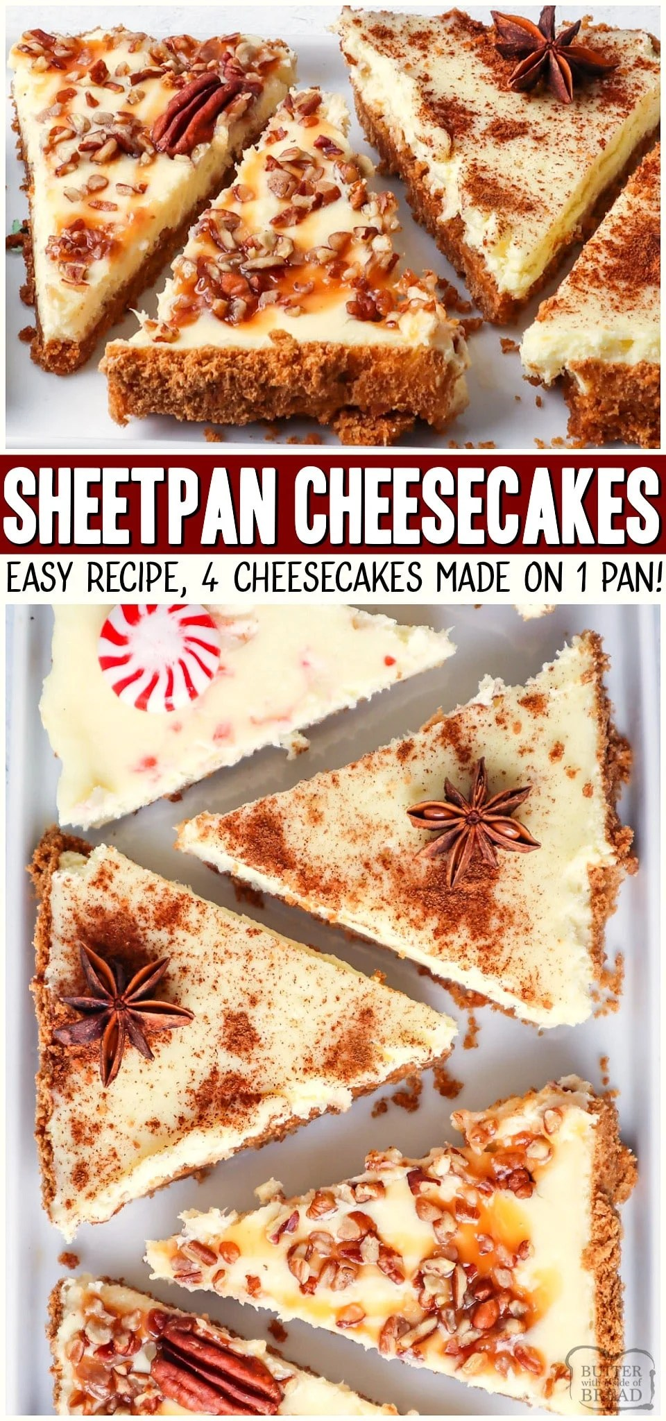 This easy sheet pan cheesecake recipe is one to remember. With just one simple graham cracker crust and a basic cheesecake batter we can create holiday cheesecake bars with 4 flavor options to choose from!  1 sheet pan and 4 delicious flavors of homemade cheesecake made conveniently on a sheet pan. Serve it up at your next holiday party and watch them disappear! #cheesecake #sheetpan #easyrecipe #dessert #holidays #Christmas #cheesecake #recipe from BUTTER WITH A SIDE OF BREAD