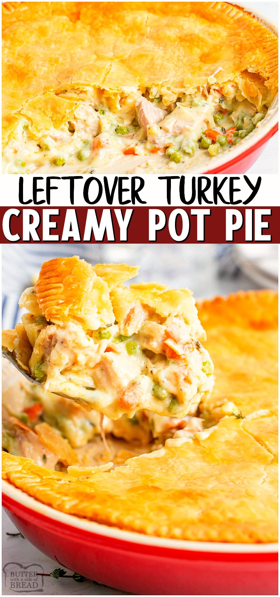 Turkey pot pie made with tender bits of turkey & vegetables in a creamy gravy topped with a crisp golden pie crust. Easy comfort food recipe to make that's perfect for using up leftover turkey! #turkey #leftover #potpie #comfortfood #easydinner #easyrecipe from BUTTER WITH A SIDE OF BREAD