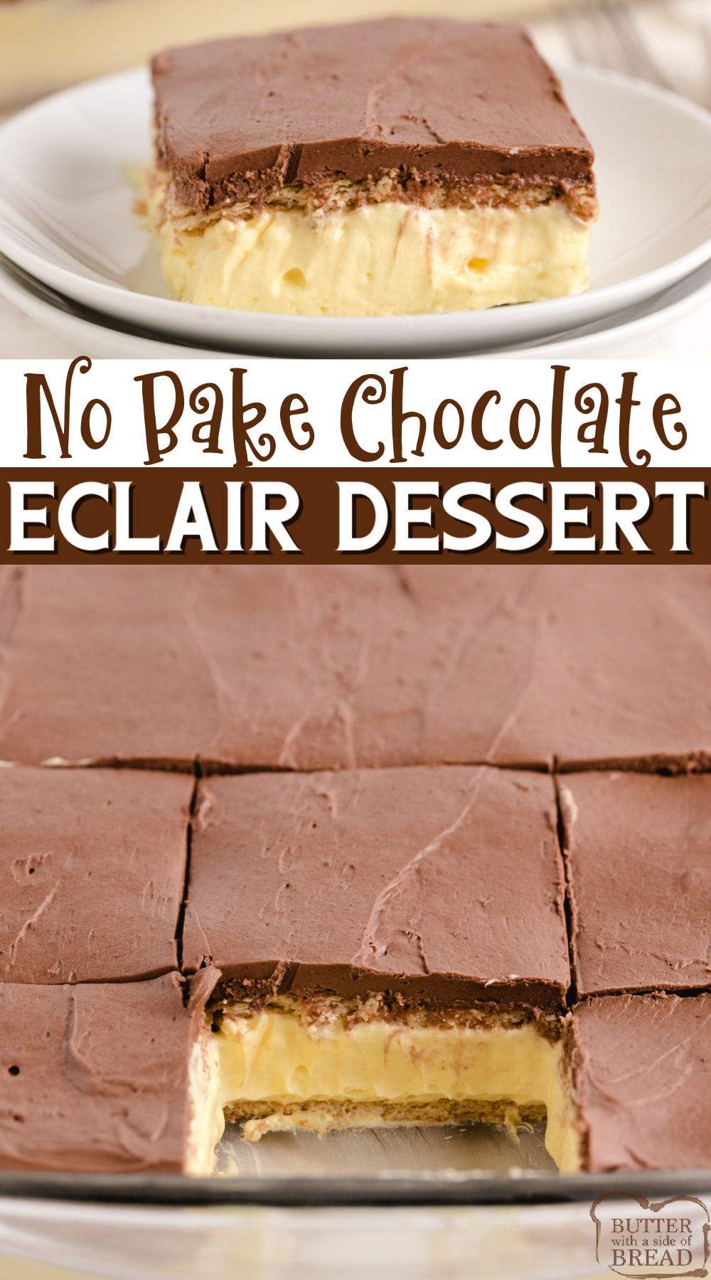 No Bake Eclair Cake made with graham crackers, vanilla pudding and a delicious fudgy chocolate frosting layer on top. This no bake chocolate eclair dessert tastes just like a cream puff!