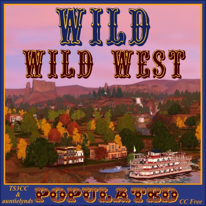 Wild Wild West World.....Final Version Updated and Uploaded! 9/21/2013 (1/6)