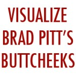 Brad Pitt's buttcheeks