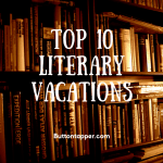 Top 10 Literary Vacations #ShelfLove