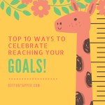 Top 10 Ways to Celebrate Reaching Your Goals