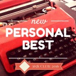 New personal best: writing goals, week 28