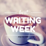 Best writing week: writing goals, week 27