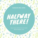 Halfway through #NaNoWriMo: 365K Club, week 46