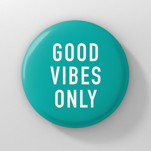button good vibes only