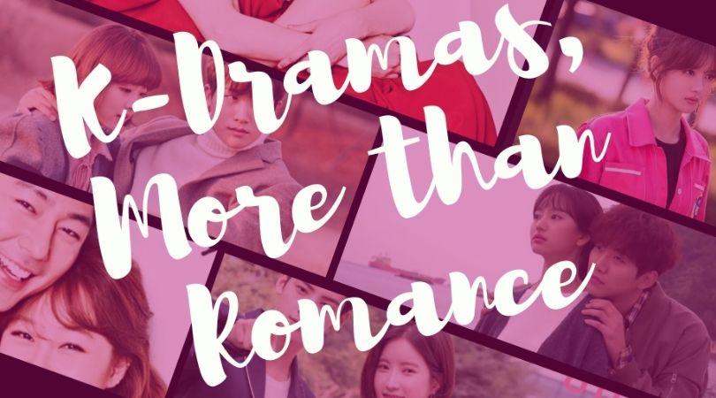 K Dramas More than Romance